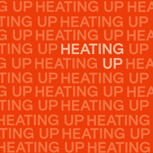 Heating Up